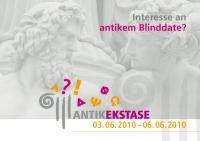 Flyer fürs Festival ANTIKEKSTASE: Interesse an antikem Blinddate? (Anklicken zum Vergrößern)